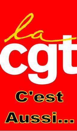 La CGT c'est aussi...